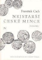 Picture of the cover of the catalogue: František Cach; 1982. Nejstarší české mince / 4. Dodatky. Česká Numismatická Společnost, Prague, Czech Republic.