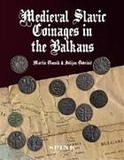 Picture of the cover of the catalogue: Martin Dimnik, Julijan Dobrinić; 2008. Medieval Slavic Coinages in the Balkans. Spink & Son, London, United Kingdom.