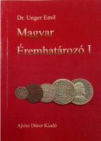 Picture of the cover of the catalogue: Emil Unger; 1997. Magyar Éremhatározó / Kötet 1. 1000-1540. Ajtósi Dűrer Könyvkiadó, Budapest, Hungary.