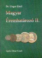 Picture of the cover of the catalogue: Emil Unger; 2000. Magyar Éremhatározó / Kötet 2. 1526-1740. Ajtósi Dűrer Könyvkiadó, Budapest, Hungary.