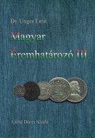 Picture of the cover of the catalogue: Emil Unger; 2001. Magyar Éremhatározó / Kötet 3. 1740-1922. Ajtósi Dűrer Könyvkiadó, Budapest, Hungary.