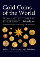Picture of the cover of the catalogue: Arthur L. Friedberg, Ira S. Friedberg, Robert Friedberg; 2017. Gold Coins of the World : From Ancient Times to the Present (9th edition). Coin & Currency Institute, Williston, Vermont, USA.