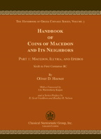 Picture of the cover of the catalogue: Oliver D. Hoover; 2016. The Handbook of Greek Coinage Series / Volume 3.1. Handbook of Coins of Macedon and Its Neighbors / Part 1. Macedon, Illyria, and Epeiros : Sixth to First Centuries BC. Classical Numismatic Group, Lancaster, Pennsylvania - London, United Kingdom.