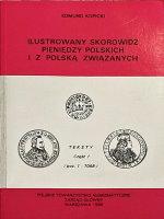 Picture of the cover of the catalogue: Edmund Kopicki; 1995. Ilustrowany skorowidz pieniedzy polskich i z Polska związanych / Część 1.1. Teksty Poz. 1-7058. Polskie Towarzystwo Numizmatyczne - Zarząd Główny, Warsaw, Poland.