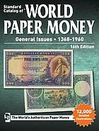 Picture of the cover of the catalogue: Tracy L. Schmidt (editor); 2016. Standard Catalog of World Paper Money. General issues, 1368-1960 (16th edition). Krause Publications, Iola, Wisconsin, USA.