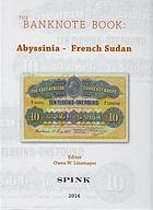 Picture of the cover of the catalogue: Owen W. Linzmayer; 2014. The Banknote Book / Volume 1. Abyssinia - French Sudan. Spink & Son, London, United Kingdom.