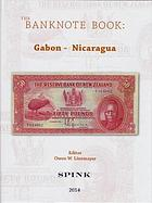 Picture of the cover of the catalogue: Owen W. Linzmayer; 2014. The Banknote Book / Volume 2. Gabon - Nicaragua. Spink & Son, London, United Kingdom.