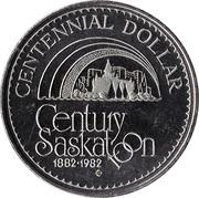 Centennial Dollar - Saskatoon, Saskatchewan -  obverse