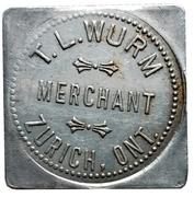 25 Cents - T.L. Wurm (Zurich, Ontario) – obverse