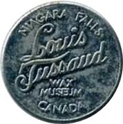 Token - Louis Tussaud Wax Museum (Niagara Falls) – obverse