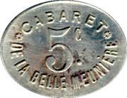 5 Centimes - Cabaret de la Belle Meuniére - Paris [75] -  obverse