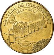 Jeton Touristique - Monnaie de Paris - Chenonceau - Château de Chenonceaun 1513-2013 – obverse