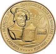 Jeton touristique - Monnaie de Paris - François 1er inaugure la tour de Navarre - Langres – obverse
