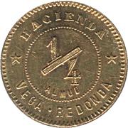 ¼ Almud - Vega-Redonda Hacienda (Las Marias Bucarabones, Puerto Rico) – reverse
