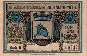 25 Pfennig (Schneidemühl; Sparkasse) – obverse
