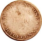 ½ Penny (Sussex - Brightelmstone / W. Mighells) – obverse
