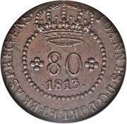 80 Reis - João Prince Regent (Rio de Janeiro mint) – obverse