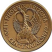 Token - Phoenix, Arizona Centennial – obverse