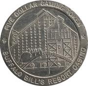 5 Dollar Gaming Token - Buffalo Bill's Resort Casino (Jean, Nevada) – obverse