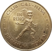 Premium Token - Club Cal-Neva (Reno, Nevada) – obverse
