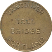 Toll Bridge Token - Vancouver Portland (Vancouver, Washington) – obverse