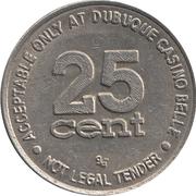 25 Cents Gaming Token - Dubuque Casino Belle (Dubuque, Iowa) – reverse