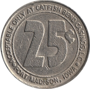 25 Cent Gaming Token - At Catfish Bend Casino (Fort Madison, Iowa) – reverse