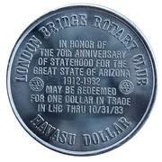 Havasu Dollar - London Bridge Rotary Club - Arizona Statehood (Lake Havasu City, Arizona) – reverse