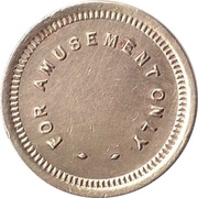 Token - For Amusement Only (Not To Be Exchanged For Goods) – obverse