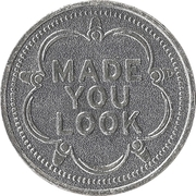 Token - My Two Cents (Made you look) – obverse