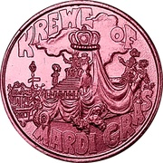 Mardi Gras Token - Krewe of Mardi Gras (Like Grandmaw used to say; New Orleans, Louisiana) – reverse