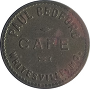 5 Cents - Paul Bedford Cafe (Whitesville, Missouri) – obverse