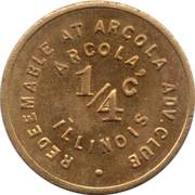 ¼ Cent - Arcola  Adv. Club (Illinois) – obverse