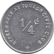 ¼ Cent - Toulon Civic Club (Illinois) – obverse