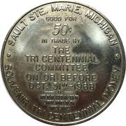 50 Cents - Sault Ste. Marie, Michigan (Souvenir Tri Centennial Money) – reverse