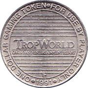 1 Dollar Gaming Token - Tropworld Casino (Atlantic City, N.J.) – obverse