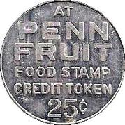 25 Cents - Food Stamp Credit Token (Penn Fruit; Philadelphia PA) – obverse