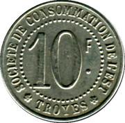 10 Francs - Société de consommation de l'Est (Troyes) – obverse