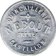 10 Centimes Quincaillerie Nebout Freres Castillon – obverse
