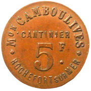 5 Franc - M. Camboulives - Cantinier - Rochefort [17] – obverse