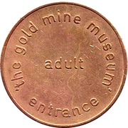 Token - The Gold Mine Museum (adult entrance) – obverse