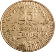 25 Cent Gaming Token - The President Casino (Biloxi) – obverse