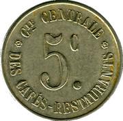 5 Centimes - Compagnie Centrale des Cafés-Restaurants - Paris [75] – reverse