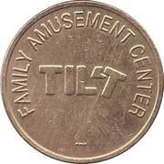 Token - Tilt Family Amusement Center (RWM) -  obverse