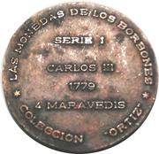 Token - Coleccion Ortiz (4 Maravedis Carlos III 1779) – reverse