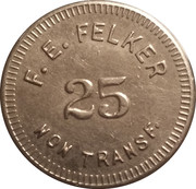 25 Cents - F. E. Felker – obverse