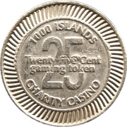 25 Cent Gaming Token - 1000 Islands Charity Casino – reverse