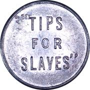 Token - Tips For Slaves – obverse